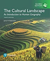 The Cultural Landscape: An Introduction to Human Geography, Global Edition