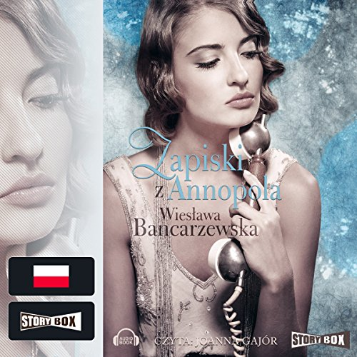 Zapiski z Annopola (Powrot do Naleczowa Tom 2)  audiobook cover art