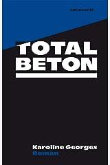 Totalbeton: Roman (German Edition) Kindle Edition