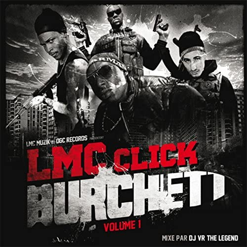 LMC Click feat. Shone, Alpha 5.20, L.I.M, Ketokrim, Dyru, Taro O.G, Twareg, Salif, La Comera, Skeem & C4