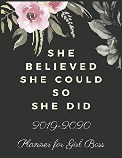 She Believed She Could So She Did: 2019-2020 Calendar & Weekly Planner, Simple & Small Planner for Girl Boss & Lady Boss