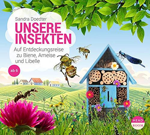Unsere Insekten: Auf Entdeckungsreise zu Biene, Ameise und Libelle (UNSERE WELT)