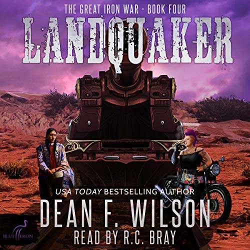 Landquaker: The Great Iron War, Book 4 Audiobook By Dean F. Wilson cover art