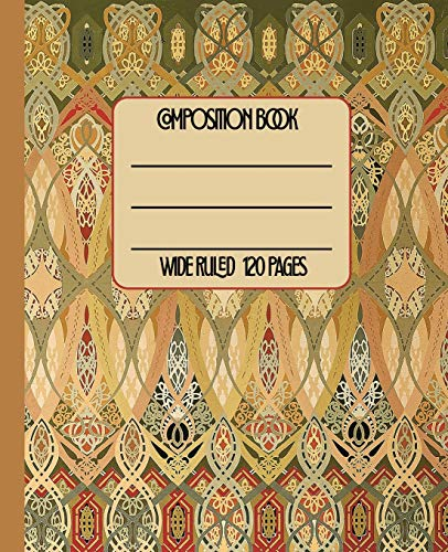 Wide Ruled Composition Book: Gorgeous Art Nouveau vintage stencil themed cover will keep your notebook beautiful at work, home, or...