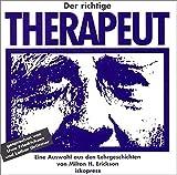 """Der richtige Therapeut: Eine Auswahl aus den """"Lehrgeschichten von Milton H. Erickson"""" - Rosen Sidney"""