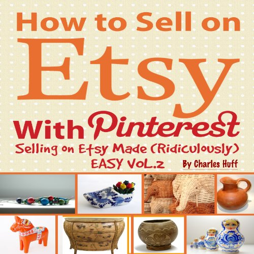 How to Sell on Etsy With Pinterest - Selling on Etsy Made Ridiculously Easy Vol.2 audiobook cover art