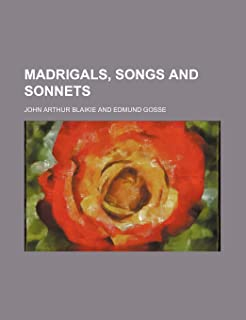 Madrigals, Songs and Sonnets