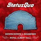 Status Quo: Status Quo - Down Down & Dignified at the Royal Albert Hall (Audio CD (Standard Version))