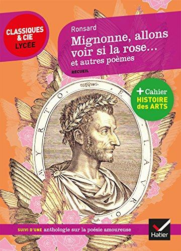Mignonne allons voir si la rose et autres poèmes : suivi d'un parcours sur la poésie amoureuse
