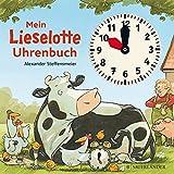 Mein Lieselotte Uhrenbuch - Alexander Steffensmeier