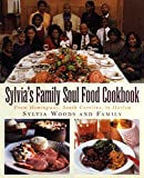Sylvia s Family Soul Food Cookbook: From Hemingway, South Carolina, To Harlem