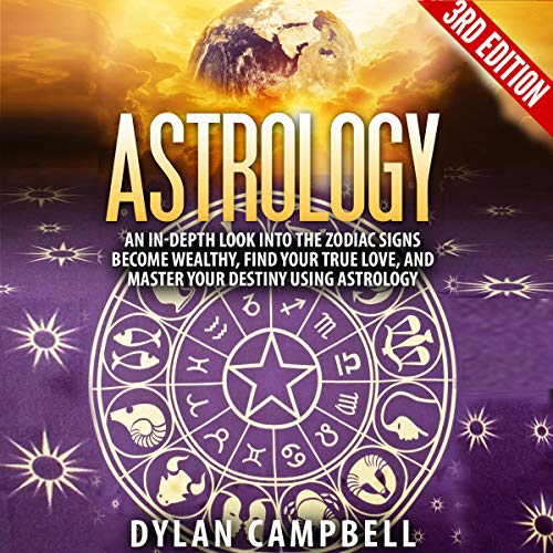 Couverture de Astrology: An in-Depth Look into the Zodiac Signs