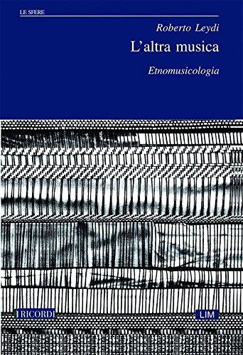 L'altra musica. Etnomusicologia (Le sfere