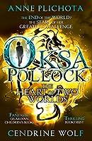 Oksa Pollock: The Heart of Two Worlds (Oksa Pollack 3)