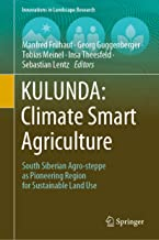 KULUNDA: Climate Smart Agriculture: South Siberian Agro-steppe as Pioneering Region for Sustainable Land Use (Innovations in Landscape Research)
