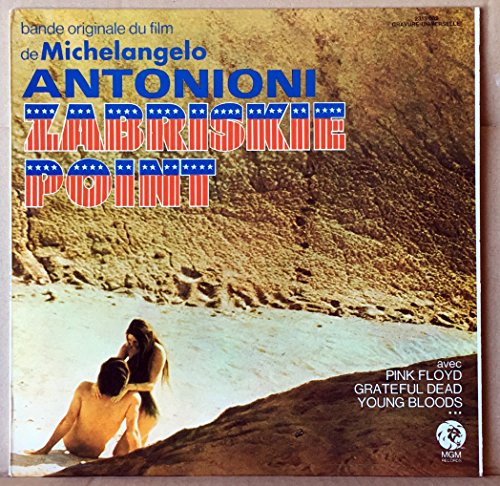 MGM 231502 - Zabriskie Point - Michelangelo Antonioni Film : Pink Floyd, Kaleidoscope, Grateful Dead, Patti Page, Young Bloods, Jerry Garcia, Roscoe Holcomb, John Fahey - Disque vinyle LP 33t (et non CD).