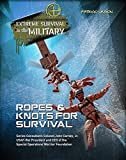 Ropes & Knots for Survival (Extreme Survival in the Military)