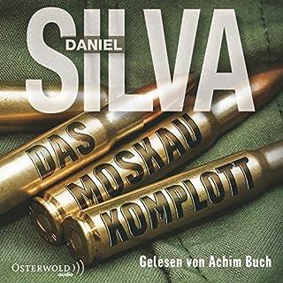 Das Moskau-Komplott                   Autor:                                                                                                                                 Daniel Silva                               Sprecher:                                                                                                                                 Achim Buch                      Spieldauer: 7 Std. und 11 Min.     108 Bewertungen     Gesamt 4,2