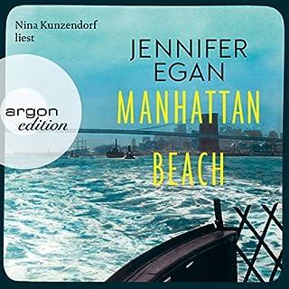 Manhattan Beach                   Autor:                                                                                                                                 Jennifer Egan                               Sprecher:                                                                                                                                 Nina Kunzendorf                      Spieldauer: 15 Std. und 33 Min.     49 Bewertungen     Gesamt 4,2