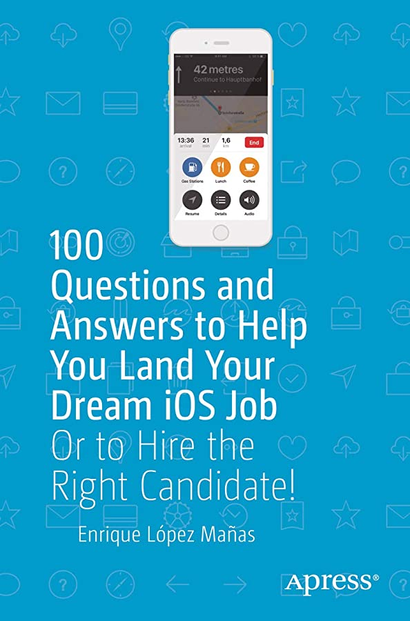 侮辱同じ敵対的100 Questions and Answers to Help You Land Your Dream iOS Job: Or to Hire the Right Candidate! (English Edition)