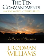 The Ten Commandments: Ancient Words - Timeless Truth