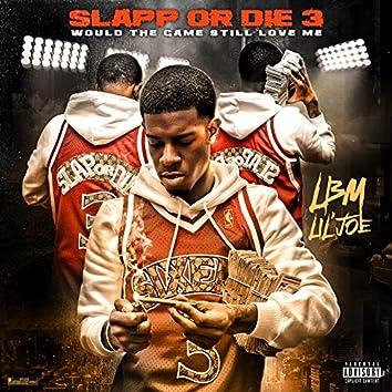 Slapp or Die 3: Would the Game Still Love Me