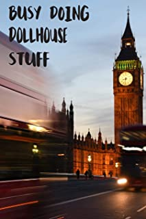 Busy Doing Dollhouse Stuff: Big Ben In Downtown City London With Blurred Red Bus Transportation System Commuting in England Long-Exposure Road Blank Lined Notebook Journal Gift Idea