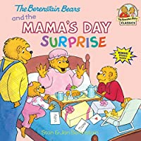 The Berenstain Bears and the Mama's Day Surprise (First Time Books(R))