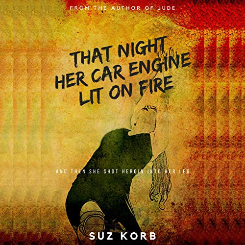 That Night Her Car Engine Lit on Fire audiobook cover art