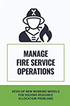 Manage Fire Service Operations: Develop New Working Models For Solving Resource Allocation Problems: Fire Truck Compartments