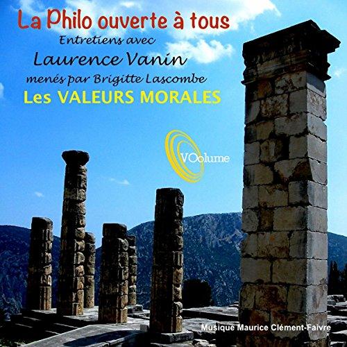 La philo ouverte à tous : Les valeurs morales audiobook cover art