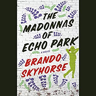 The Madonnas of Echo Park                   By:                                                                                                                                 Brando Skyhorse                               Narrated by:                                                                                                                                 Robert Ramirez,                                                                                        Luis Moreno,                                                                                        Alma Cuervo,                   and others                 Length: 8 hrs and 26 mins     112 ratings     Overall 3.9