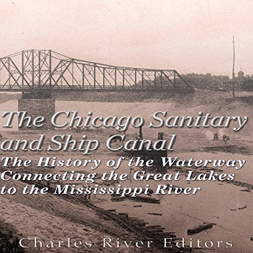 The Chicago Sanitary and Ship Canal audiobook cover art