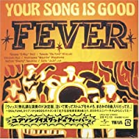 Fever by Your Song Is Good (2006-07-05)