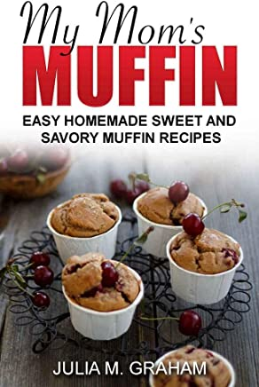 My Mom's Muffin. Easy Homemade