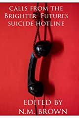 Calls From The Brighter Futures Suicide Hotline Kindle Edition