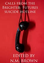 Calls From The Brighter Futures Suicide Hotline