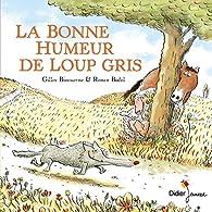 La bonne humeur de Loup gris par Gilles Bizouerne
