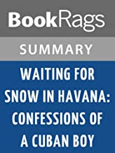 Summary & Study Guide Waiting for Snow in Havana: Confessions of a Cuban Boy by Carlos Eire