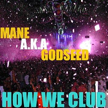 ManeEvent How We Club
