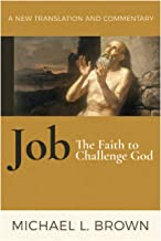 Job: The Faith to Challenge God; a New Translation and Commentary