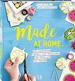 Made at Home Vol. 2 - Frühjahr & Sommer: Die schönsten Bastel- und Dekoideen für Frühjahr und...