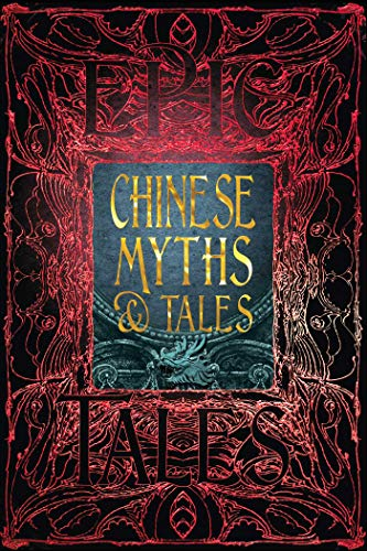 Chinese Myths & Tales: Epic Tales (Gothic Fantasy)