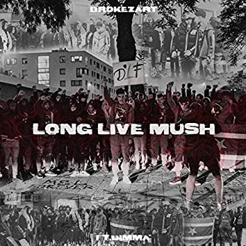 Long Live Mush (feat. Dimma)