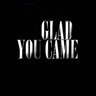 Glad You Came - Single [Explicit]
