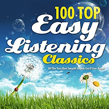 100 Top Easy Listening Classics - All the Very Best Smooth Sounds You'll Ever Need !