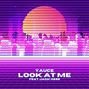 Look At Me (feat. Jack Hess)