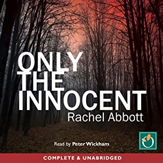 Only the Innocent                   By:                                                                                                                                 Rachel Abbott                               Narrated by:                                                                                                                                 Peter Wickham                      Length: 13 hrs and 49 mins     1,303 ratings     Overall 4.2