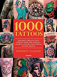 1000 Tattoos: The Most Creative New Designs from the World&a