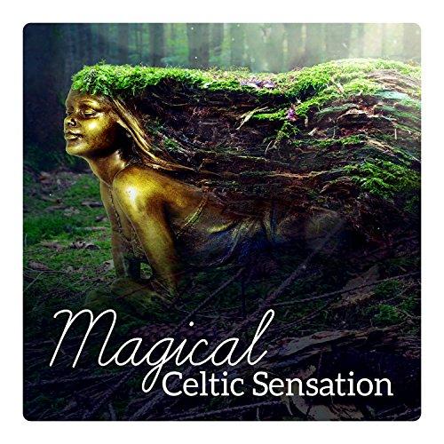 Magical Celtic Sensation - Nature Music for Relaxation, Sleep, Spiritual Healing